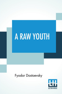 A Raw Youth. Translated by Constance Garnett