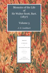 Memoirs of the Life of Sir Walter Scott, Bart. (1837) Volume 5