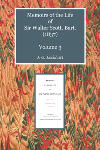 Memoirs of the Life of Sir Walter Scott, Bart. (1837) Volume 3