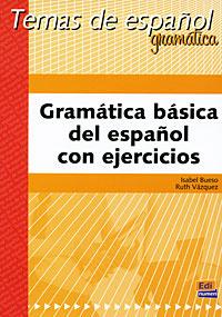 Обложка книги Gramatica basica del espanol con Ejercicios, Isabel Bueso, Ruth Vazquez