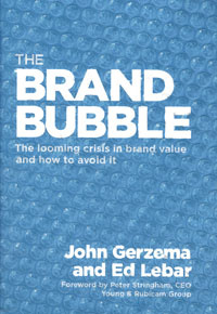 Обложка книги The Brand Bubble: The Looming Crisis in Brand Value and How to Avoid It, John Gerzema and Ed Lebar