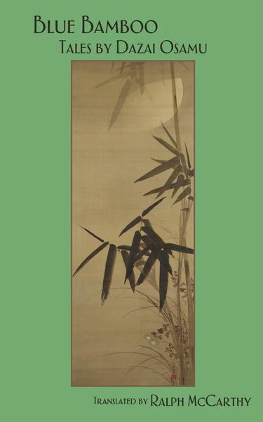 Обложка книги Blue Bamboo. Tales by Dazai Osamu, Osamu Dazai, Ralph McCarthy