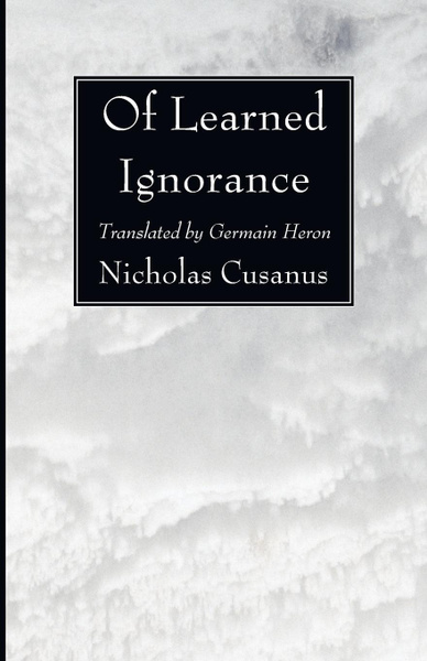 Обложка книги Of Learned Ignorance, Nicholas Cusanus, Germain Heron