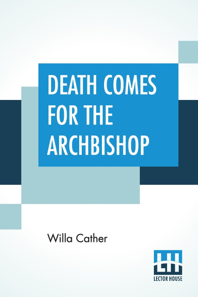 Обложка книги Death Comes For The Archbishop, Willa Cather