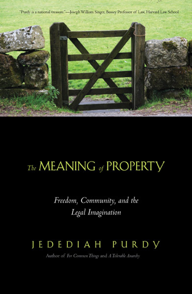 Freedom and the Legal Imagination The Meaning of Property Community