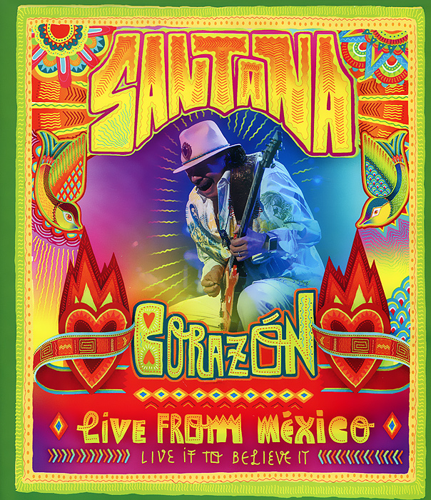 Santana. Corazon, Live from Mexico. Live It to Believe It (Blu-ray)