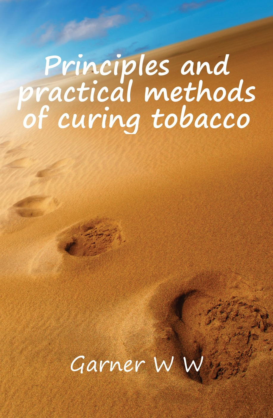 Principles and practical methods of curing tobacco