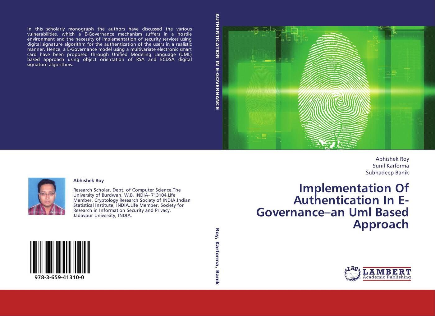 Abhishek Roy,Sunil Karforma and Subhadeep Banik Implementation Of Authentication In E-Governance-an Uml Based Approach