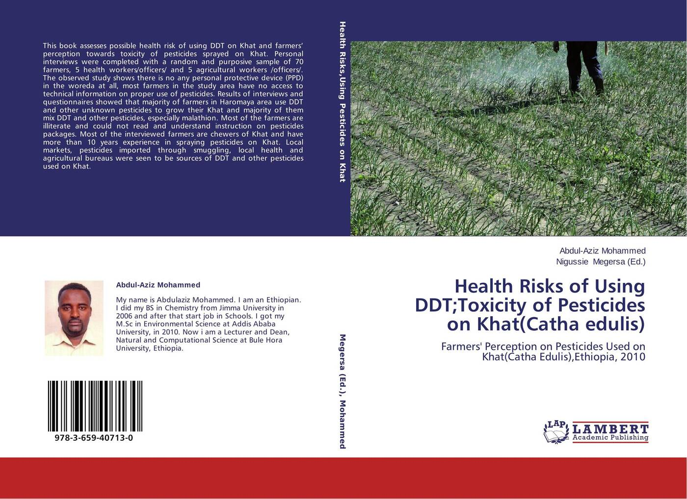 Abdul-Aziz Mohammed and Nigussie Megersa Health Risks of Using DDT;Toxicity of Pesticides on Khat(Catha edulis) other farmers paradise 100ml