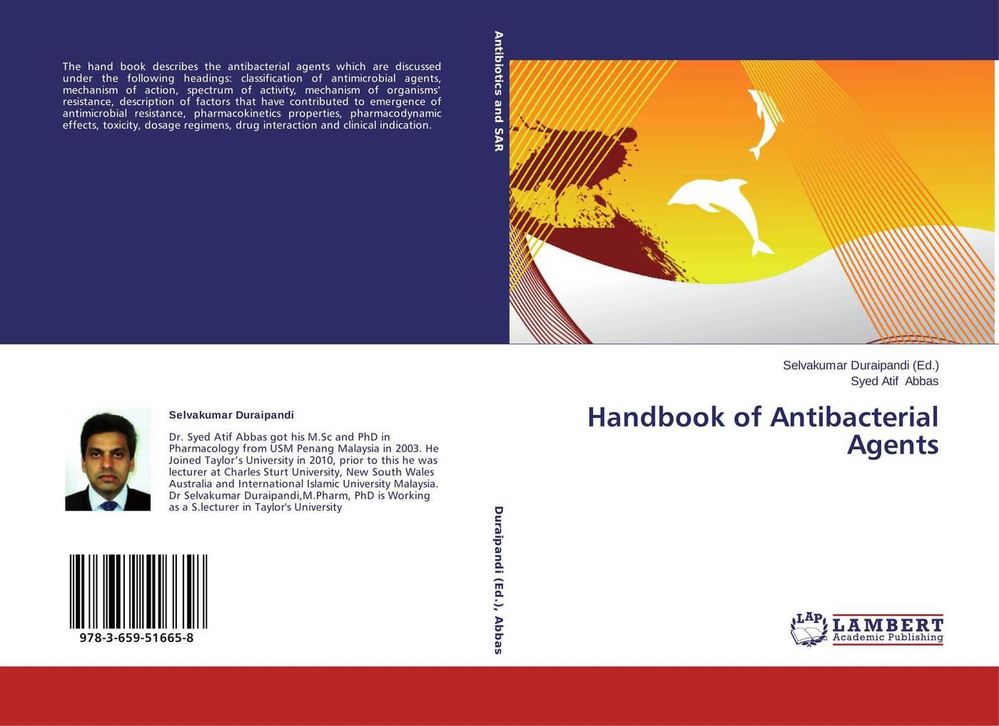 Selvakumar Duraipandi and Syed Atif Abbas Handbook of Antibacterial Agents handbook of antibacterial agents