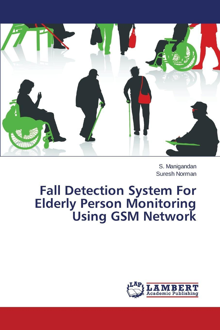 Fall Detection System For Elderly Person Monitoring Using GSM Network