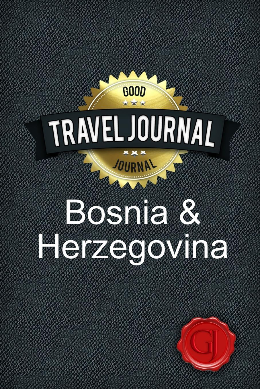 Travel Journal Bosnia and Herzegovina. Good Journal