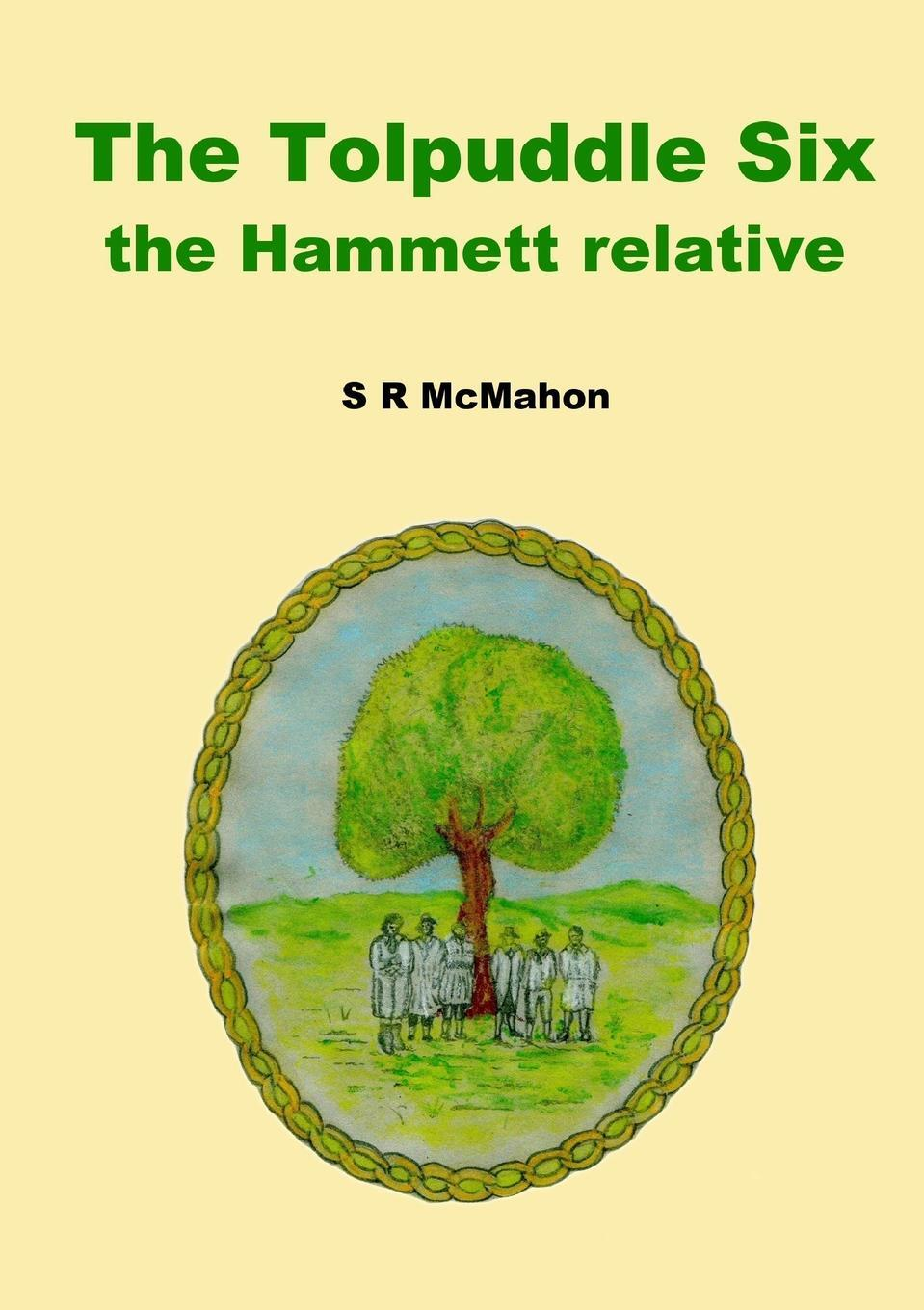 The Tolpuddle Six, the Hammett Relative