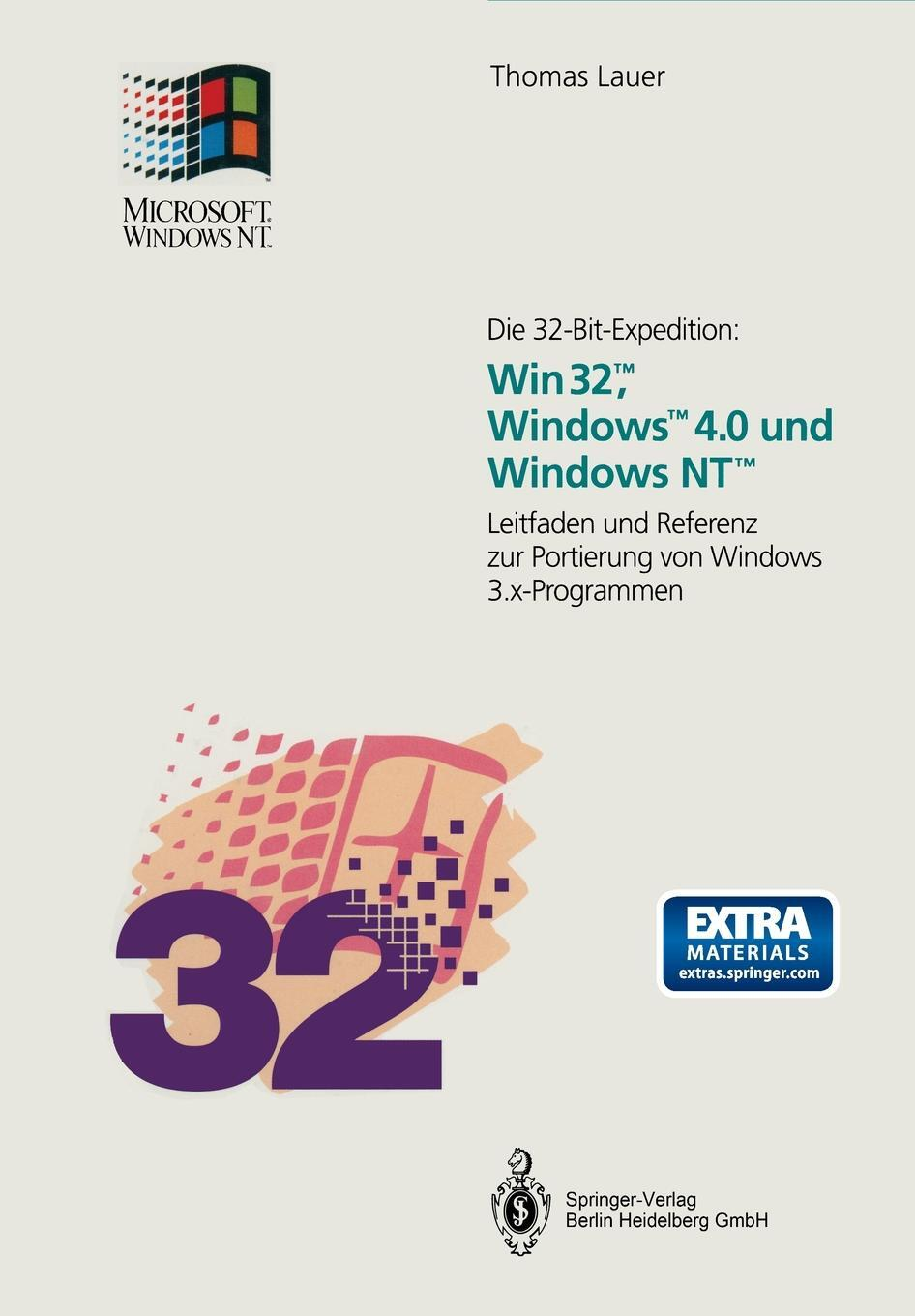 Thomas Lauer. Die 32-Bit-Expedition. Win32., Windows.4.0 und Windows NT. : Leitfaden und Referenz zur Portierung von Windows 3.x-Programmen