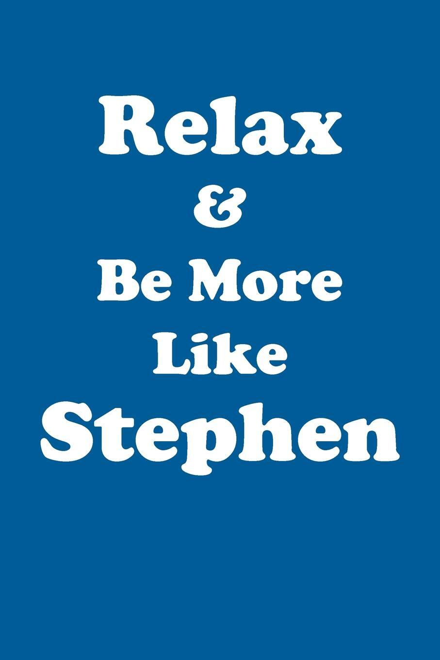 Relax & Be More Like Stephen Affirmations Workbook Positive Affirmations Workbook Includes. Mentoring Questions, Guidance, Supporting You