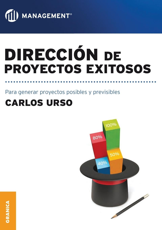 Carlos Urso. Direccion de proyectos exitosos