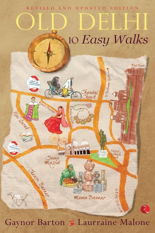 Gaynor Barton, Laurraine Malone. Old Delhi. 10 Easy Walks