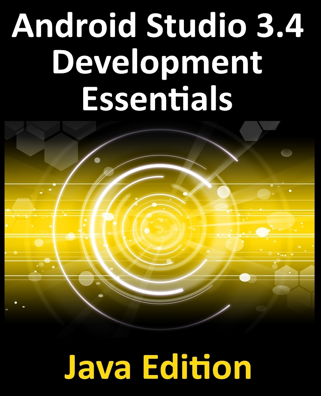 Neil Smyth Android Studio 3.4 Development Essentials - Java Edition. Developing Android 9 Apps Using Android Studio 3.4, Java and Android Jetpack книга android studio