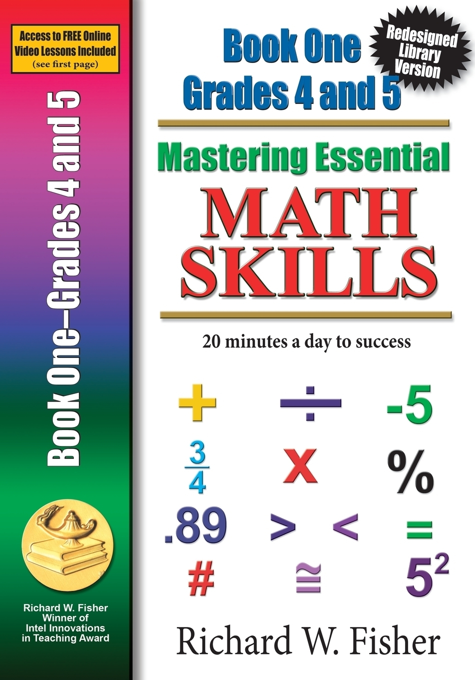 Richard W Fisher Mastering Essential Math Skills Book 1 Grades 4-5. Re-designed Library Version