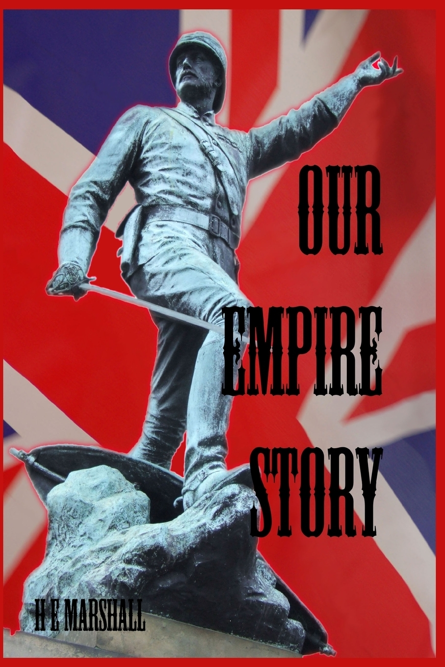 H. E. Marshall Our Empire Story h e henrietta elizabeth marshall this country of ours the story of the united states