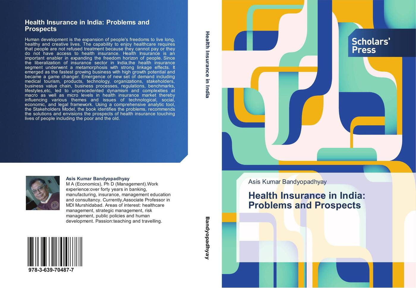 Asis Kumar Bandyopadhyay Health Insurance in India: Problems and Prospects health insurance and demand for medical care