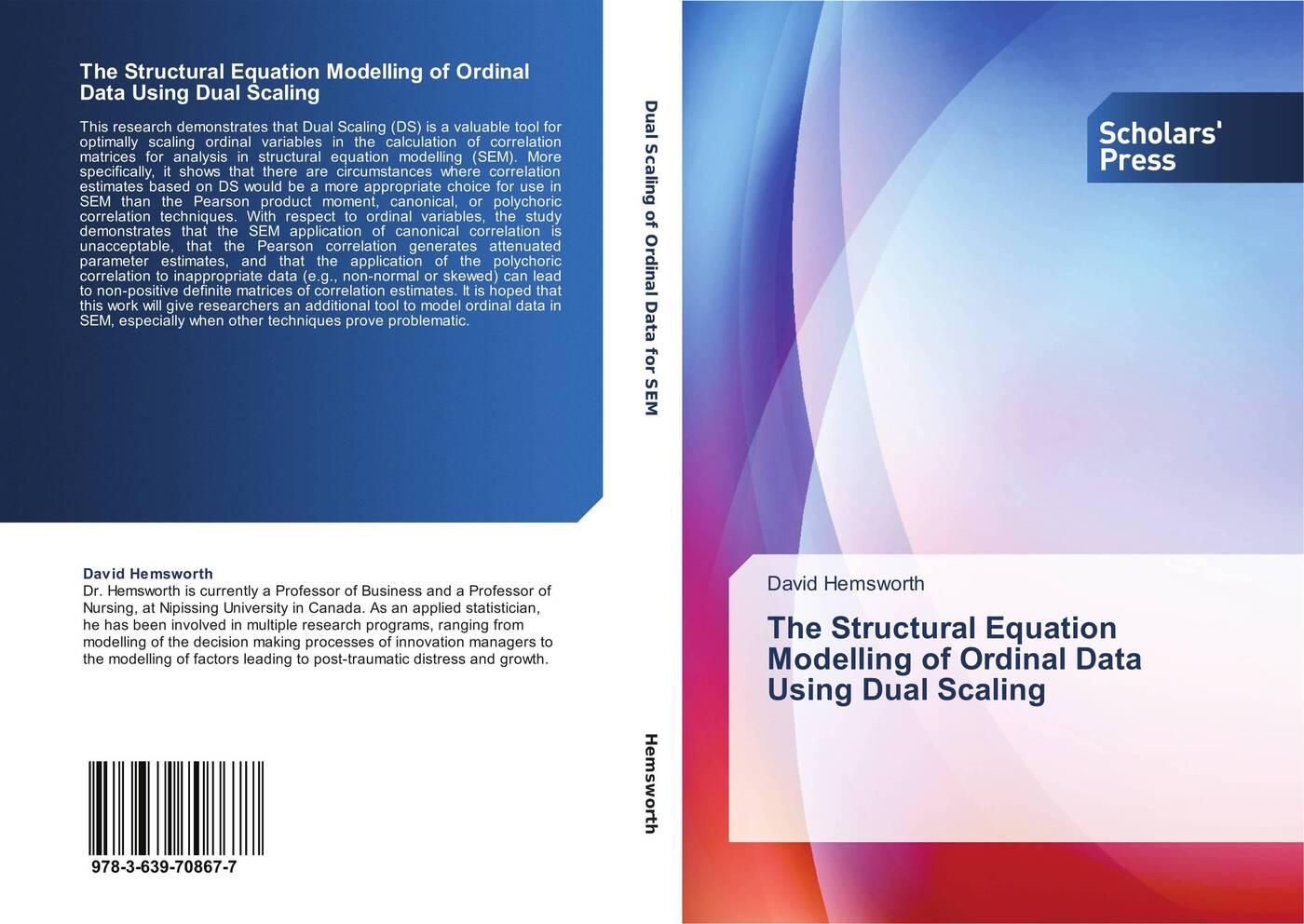 David Hemsworth The Structural Equation Modelling of Ordinal Data Using Dual Scaling feng fu advanced modelling techniques in structural design
