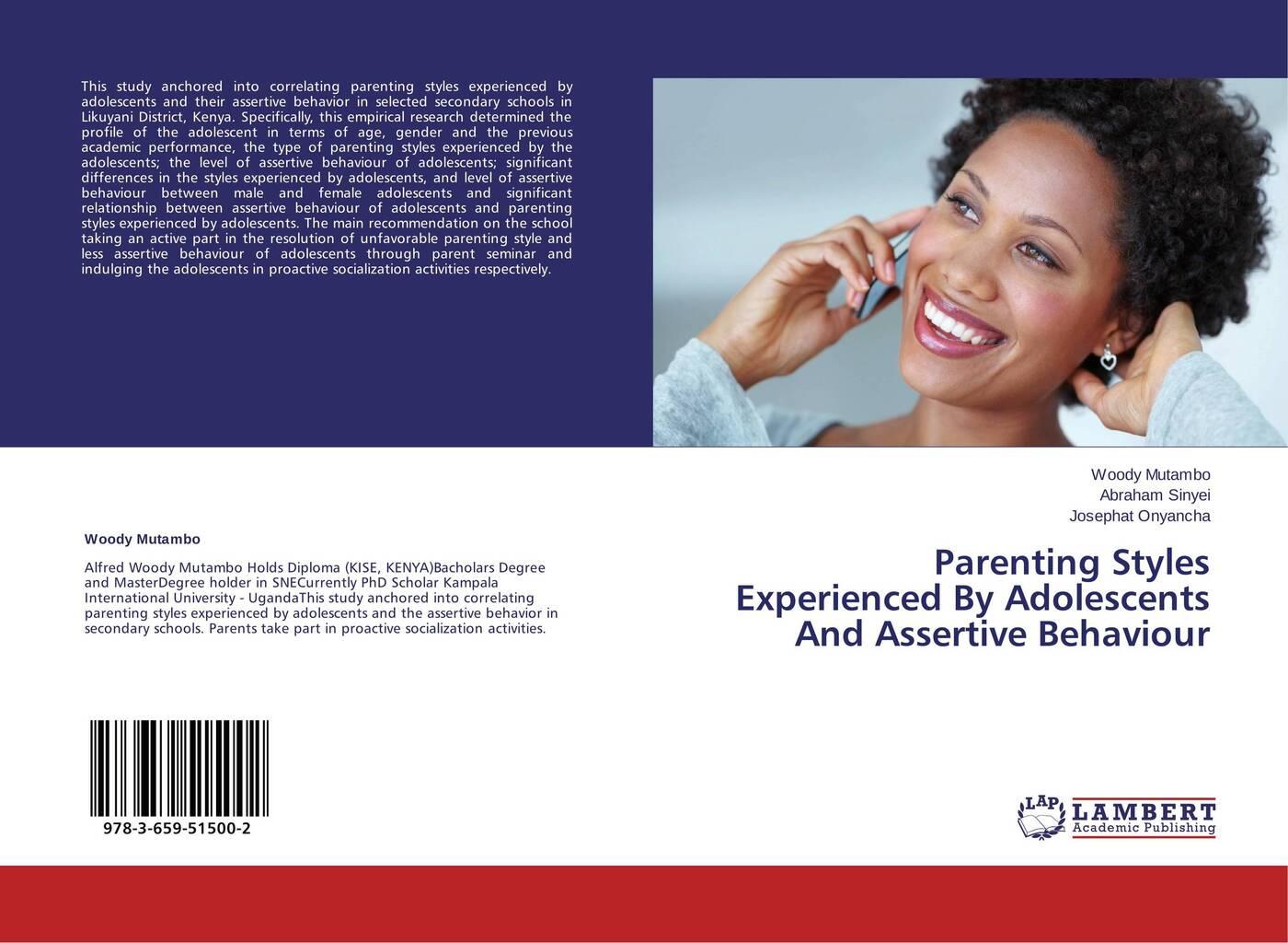 лучшая цена Woody Mutambo,Abraham Sinyei and Josephat Onyancha Parenting Styles Experienced By Adolescents And Assertive Behaviour