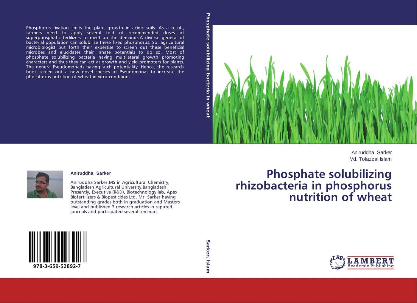 Aniruddha Sarker and Md. Tofazzal Islam Phosphate solubilizing rhizobacteria in phosphorus nutrition of wheat dr moniruzzaman sarker and md mojahedul islam reproductive ecology of freshwater crab