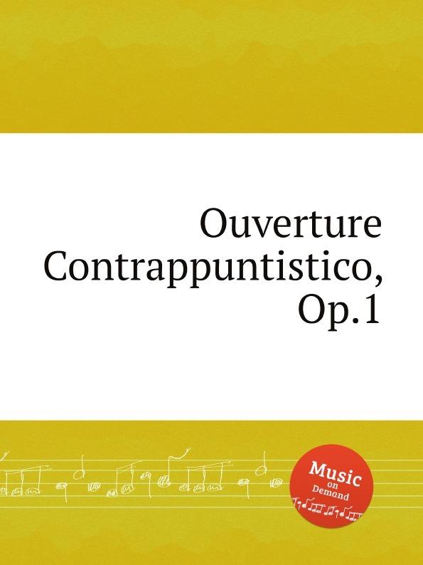 Коллектив авторов. Ouverture Contrappuntistico, Op.1
