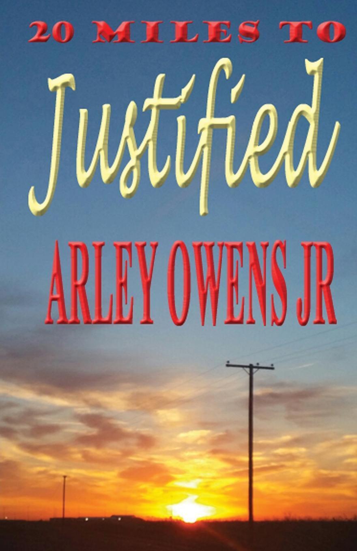 Arley Owens Jr. 20 Miles to Justified
