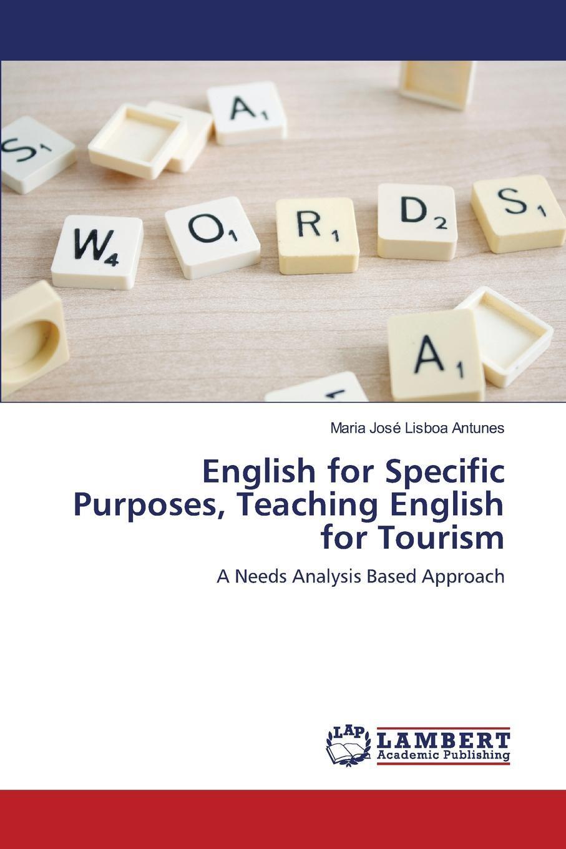 English for Specific Purposes, Teaching English for Tourism. Antunes Maria Jos? Lisboa