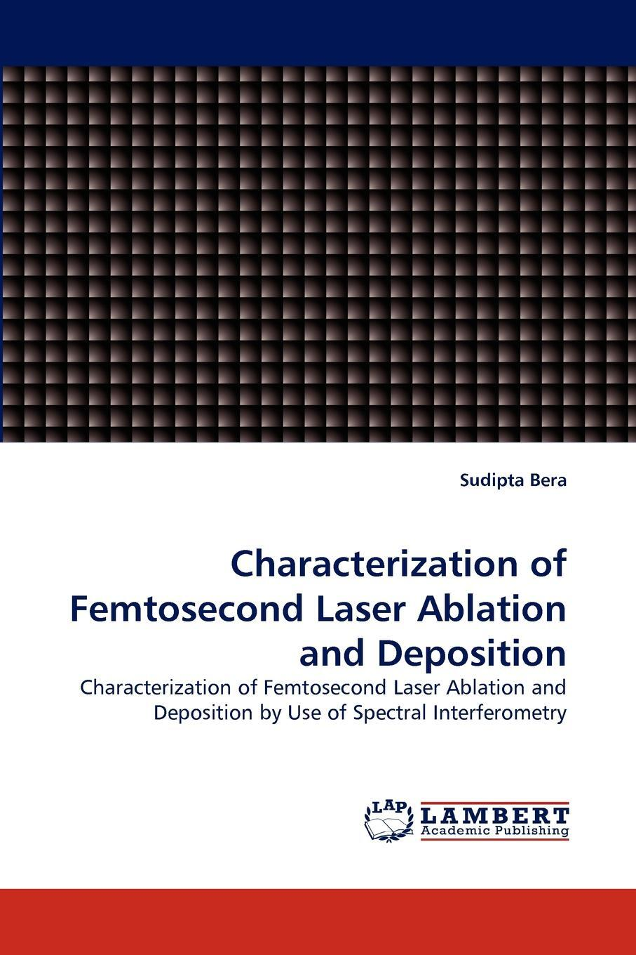 Characterization of Femtosecond Laser Ablation and Deposition