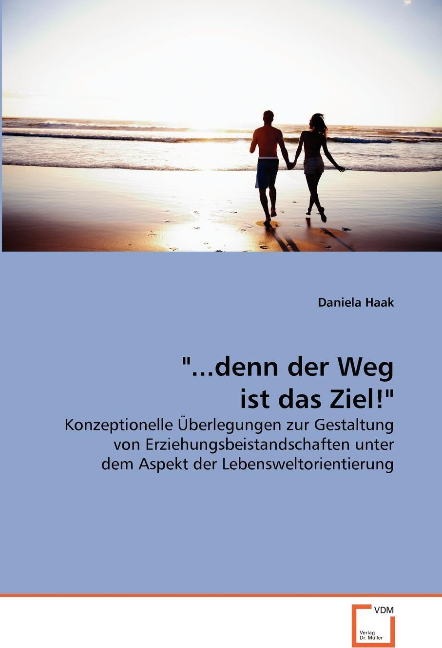"Daniela Haak. ""...denn der Weg ist das Ziel!"""