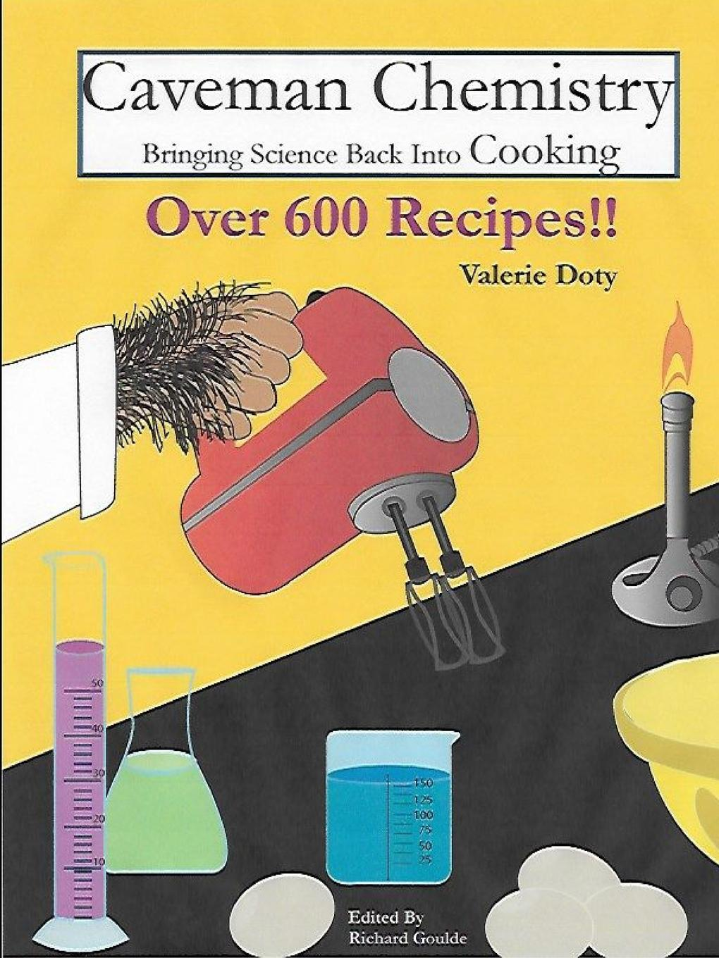 Caveman Chemistry Bringing Science Back into Cooking