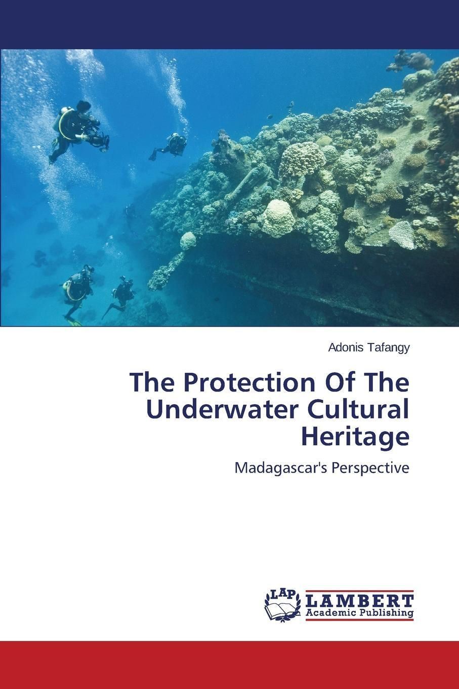 The Protection Of The Underwater Cultural Heritage. Tafangy Adonis