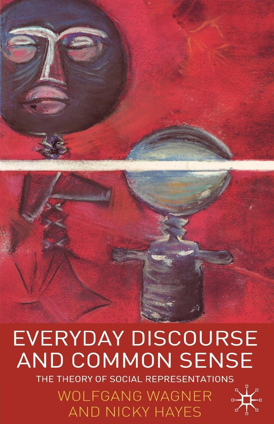 Everyday Discourse and Common Sense. The Theory of Social Representations
