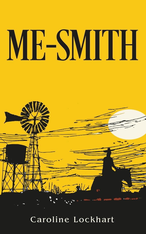 Caroline Lockhart. 'Me-Smith'