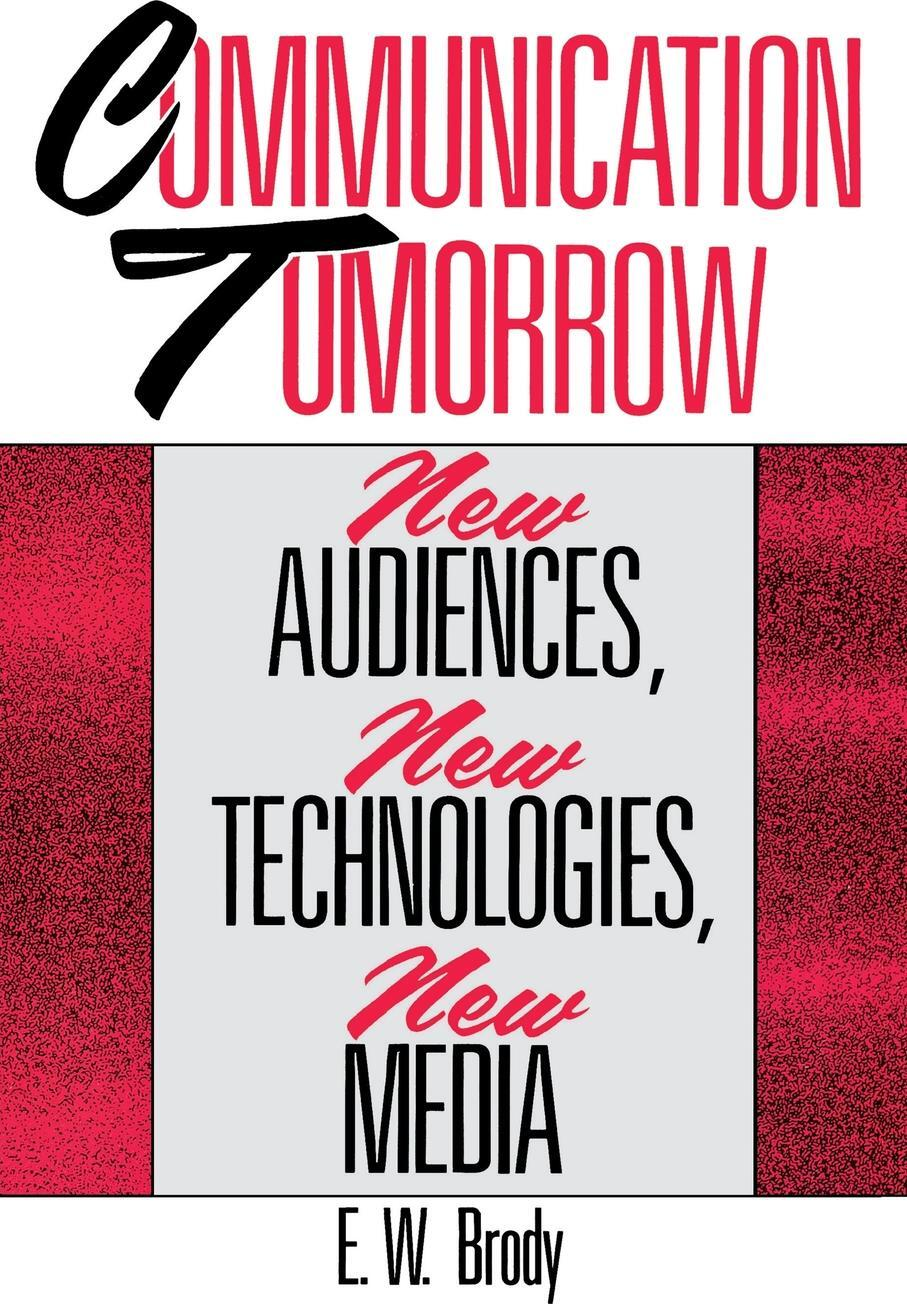 Communication Tomorrow. New Audiences, New Technologies, New Media