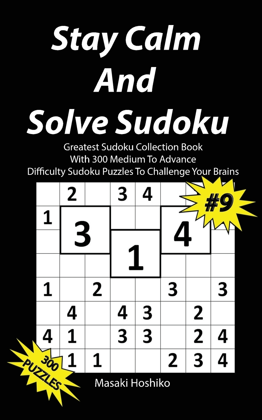 Stay Calm And Solve Sudoku #9.  ...