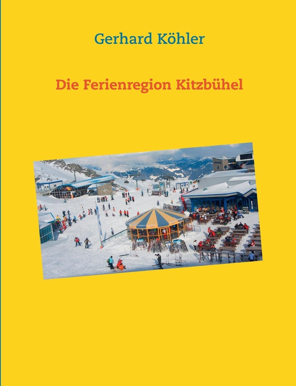 Die Ferienregion Kitzbuhel. Gerhard K?hler
