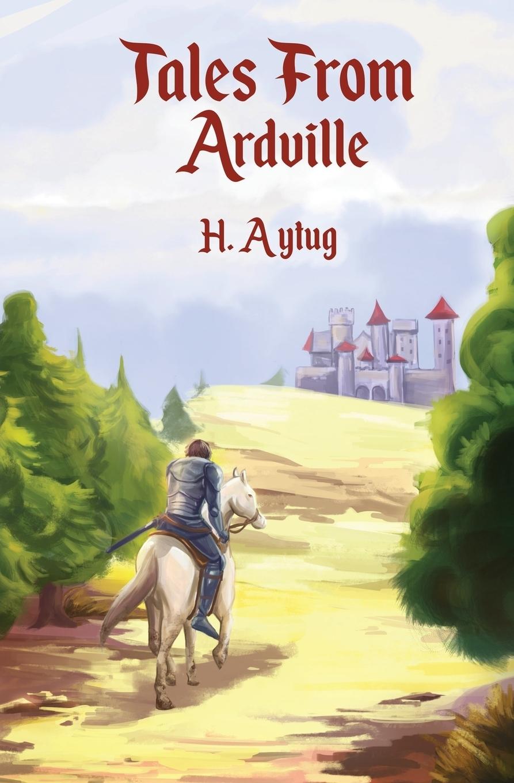 H. Aytug, TBD. Tales From Ardville