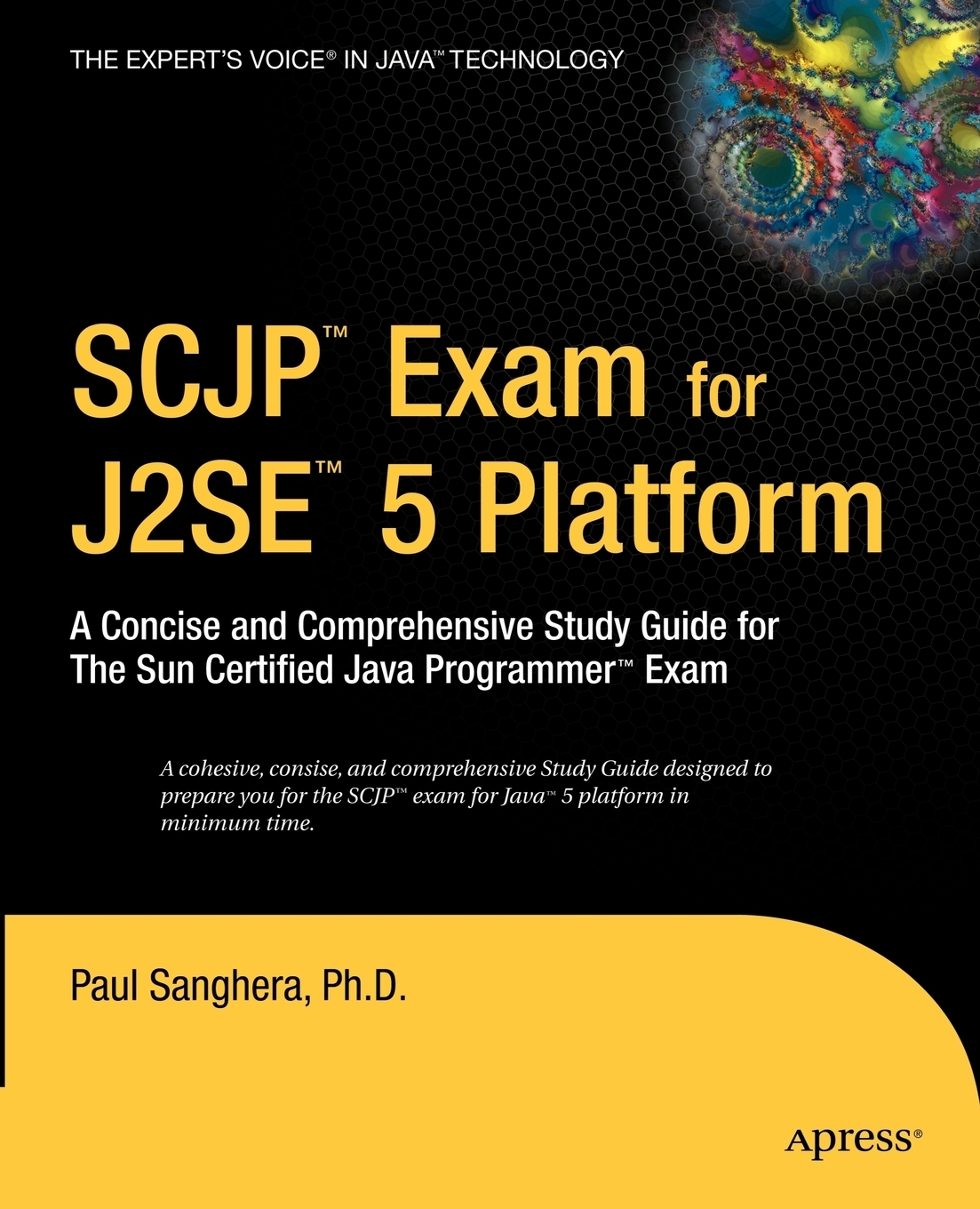 SCJP Exam for J2SE 5. A Concise and Comprehensive Study Guide for the Sun Certified Java Programmer Exam