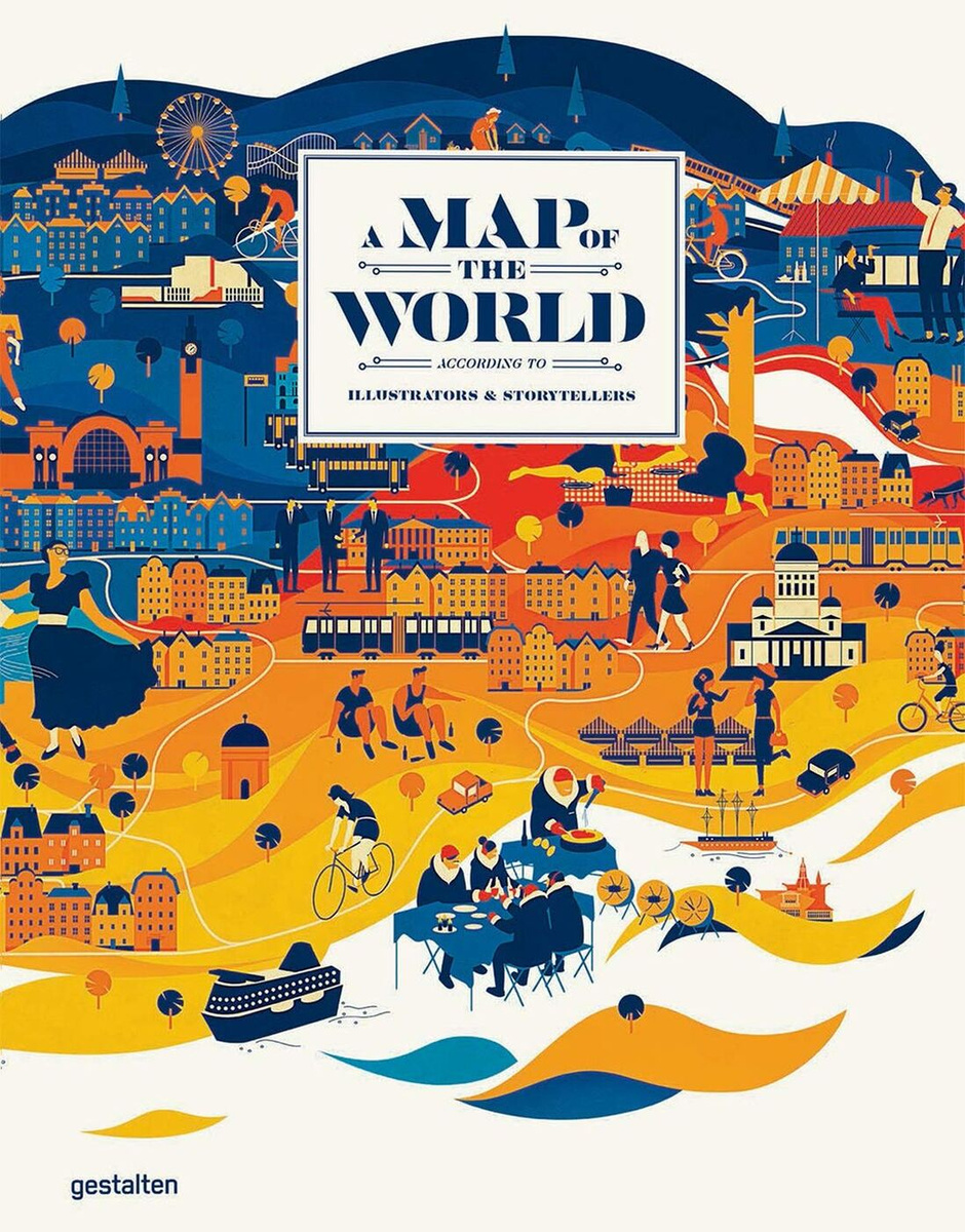 A Map of the World. The World According to Illustrators and Storytellers #1