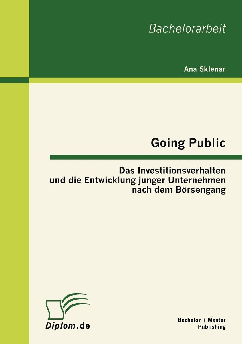 Going Public. Das Investitionsverhalten und die Entwicklung junger Unternehmen nach dem Borsengang #1