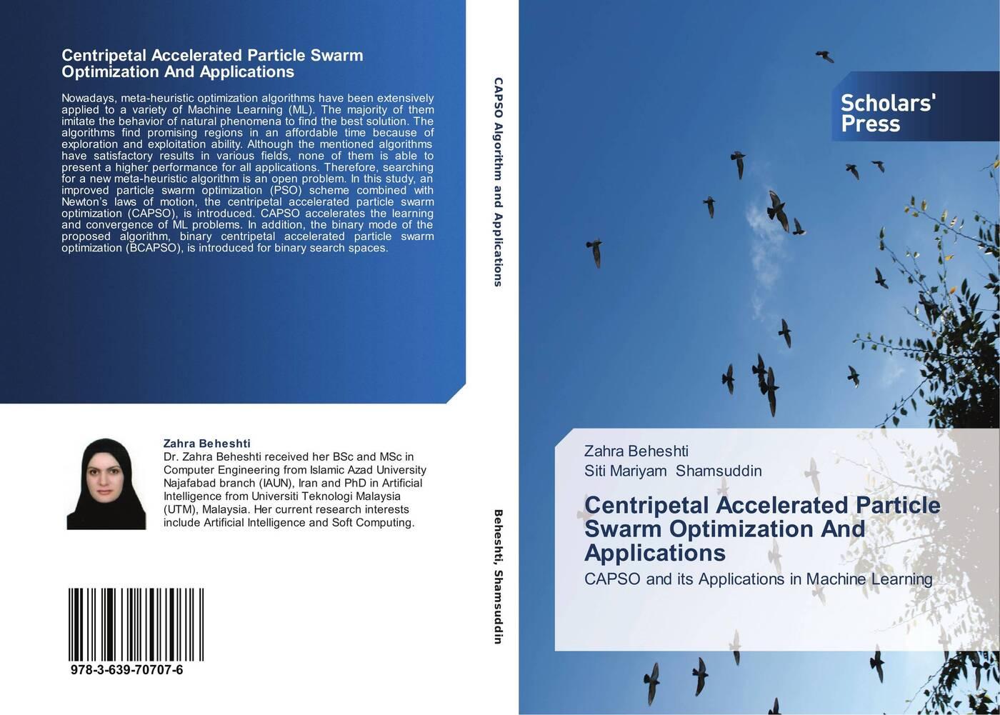 Zahra Beheshti and Siti Mariyam Shamsuddin Centripetal Accelerated Particle Swarm Optimization And Applications application of particle swarm optimization
