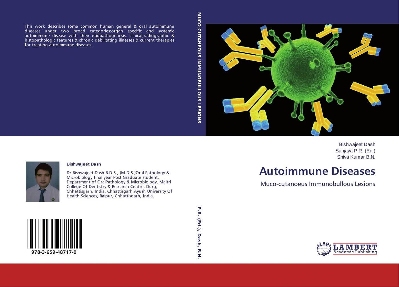 Bishwajeet Dash,Sanjaya P.R. and Shiva Kumar B.N. Autoimmune Diseases vaibhav kumar and latha s oral lichen planus a diagnostic marker of chronic liver disease