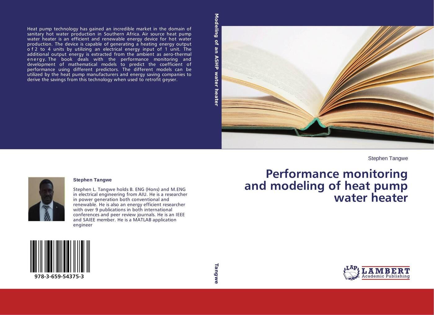 Stephen Tangwe Performance monitoring and modeling of heat pump water heater mujumdar arun s modern drying technology energy savings