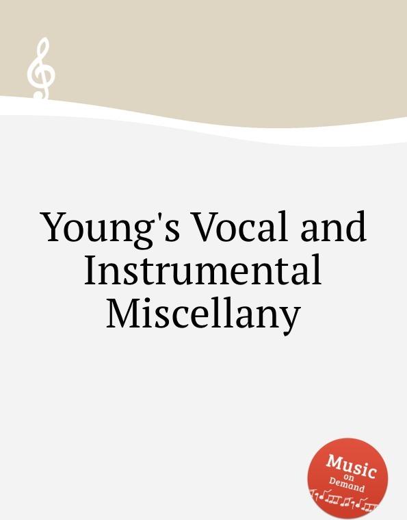 Коллектив авторов. Young's Vocal and Instrumental Miscellany