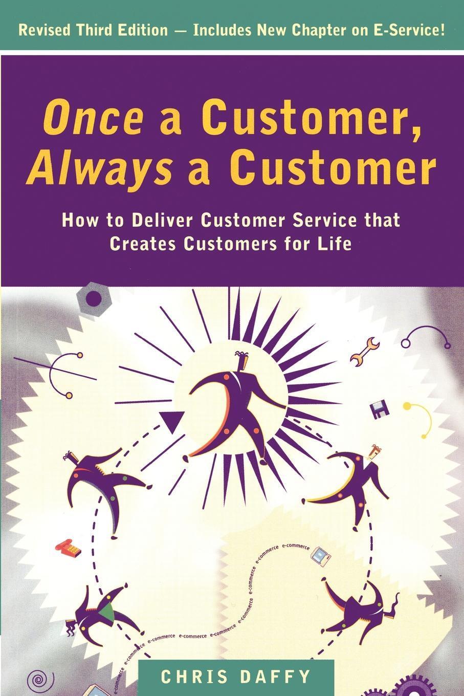 Chris Daffy. Once a Customer, Always a Customer