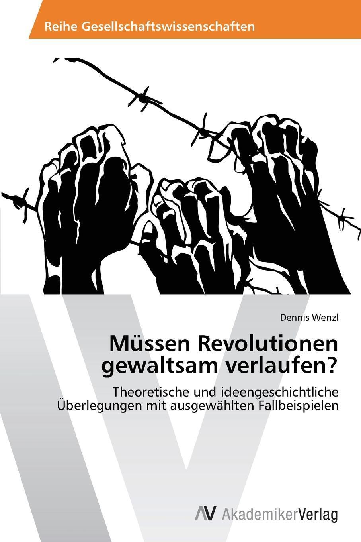 Mussen Revolutionen gewaltsam verlaufen?